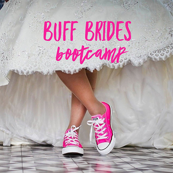 Buff Brides Bootcamp
